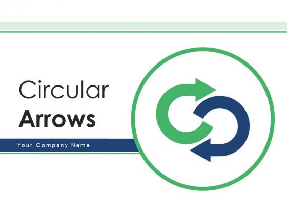 Circular Arrows Organization Leadership Ppt PowerPoint Presentation Complete Deck