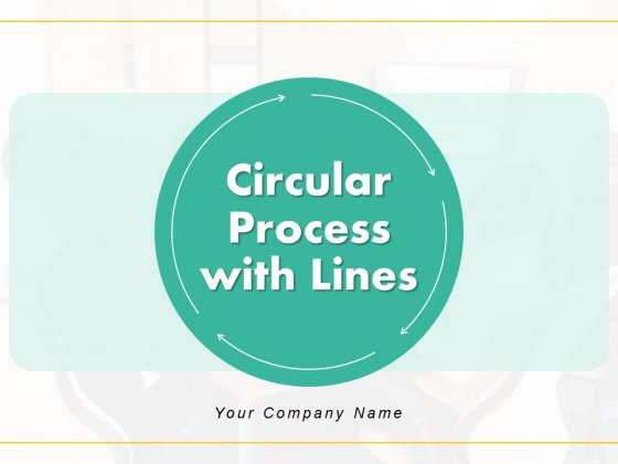 Circular Process With Lines Diagonal Lines Ppt PowerPoint Presentation Complete Deck