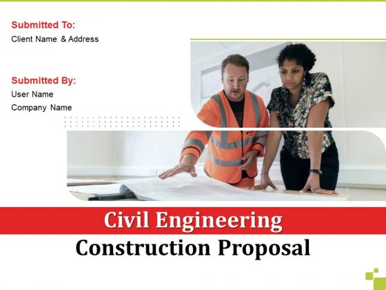 Civil Engineering Construction Proposal Ppt PowerPoint Presentation Complete Deck With Slides