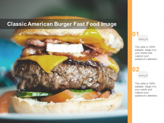 Classic American Burger Fast Food Image Ppt PowerPoint Presentation Model Show