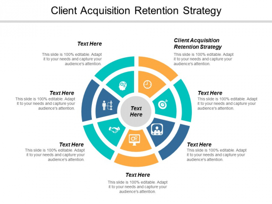 Client Acquisition Retention Strategy Ppt PowerPoint Presentation Gallery Shapes Cpb