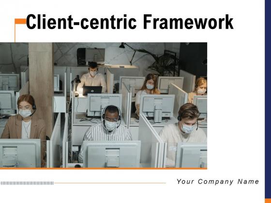 Client_Centric_Framework_Financial_Demographic_Ppt_PowerPoint_Presentation_Complete_Deck_Slide_1