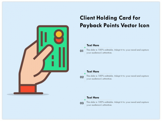 Client Holding Card For Payback Points Vector Icon Ppt PowerPoint Presentation Infographic Template Slide Portrait PDF