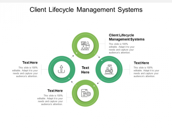 Client Lifecycle Management Systems Ppt PowerPoint Presentation Show Inspiration Cpb Pdf
