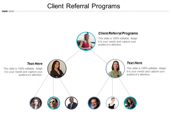 Client Referral Programs Ppt PowerPoint Presentation Show Images Cpb