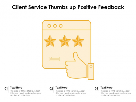 Client_Service_Thumbs_Up_Positive_Feedback_Ppt_PowerPoint_Presentation_Outline_Deck_PDF_Slide_1