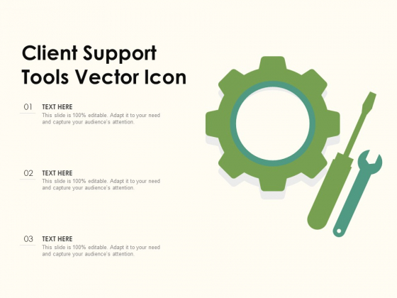 Client Support Tools Vector Icon Ppt PowerPoint Presentation Gallery Guidelines PDF