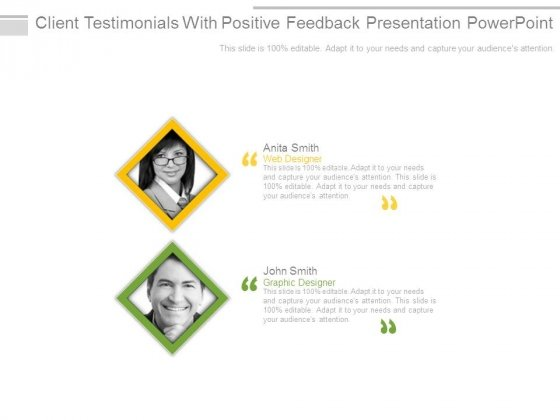 Client Testimonials With Positive Feedback Presentation Powerpoint
