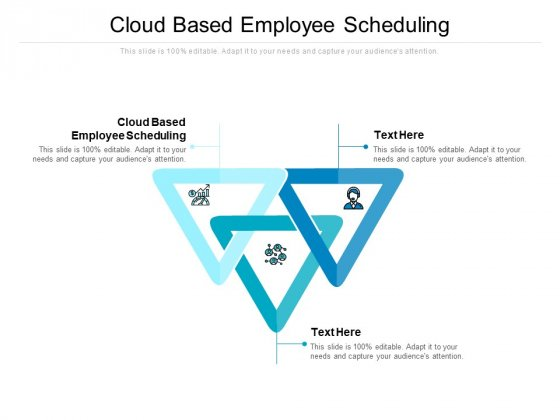 Cloud Based Employee Scheduling Ppt PowerPoint Presentation Icon Microsoft Cpb