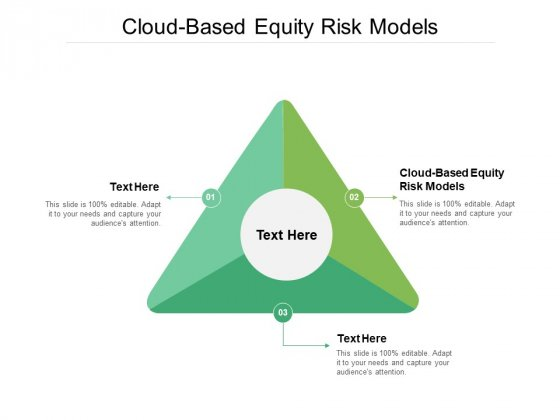 Cloud Based Equity Risk Models Ppt PowerPoint Presentation Infographics Smartart Cpb Pdf