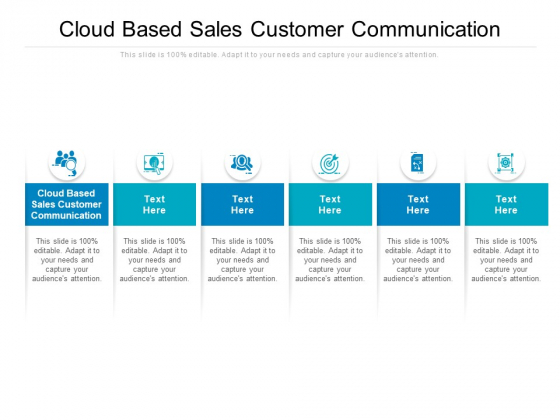 Cloud Based Sales Customer Communication Ppt PowerPoint Presentation Styles Model Cpb