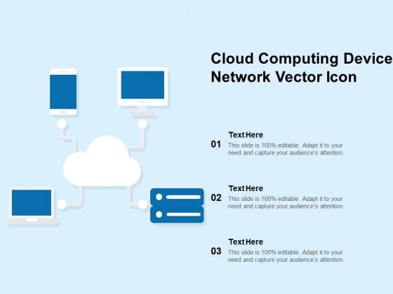 Cloud Computing Device Network Vector Icon Ppt PowerPoint Presentation Infographics Model PDF