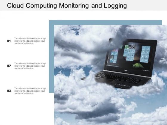 Cloud Computing Monitoring And Logging Ppt Powerpoint Presentation Portfolio Elements