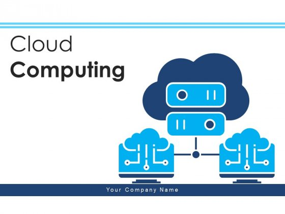 Cloud Computing Security Networking Ppt PowerPoint Presentation Complete Deck