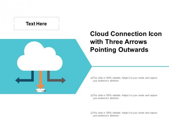 Cloud Connection Icon With Three Arrows Pointing Outwards Ppt PowerPoint Presentation Icon Slides