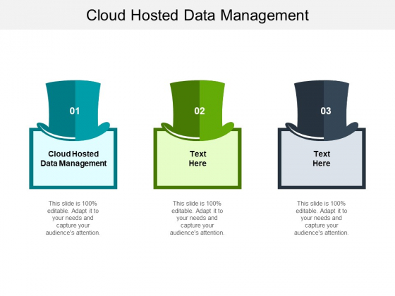 Cloud Hosted Data Management Ppt PowerPoint Presentation Professional Layouts Cpb