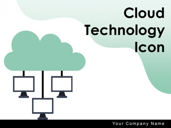Cloud Technology Icon Data Storage Computing Ppt PowerPoint Presentation Complete Deck