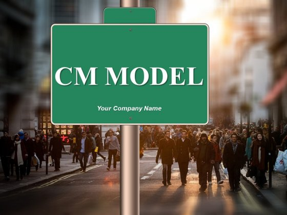 Cm Model Ppt PowerPoint Presentation Complete Deck With Slides