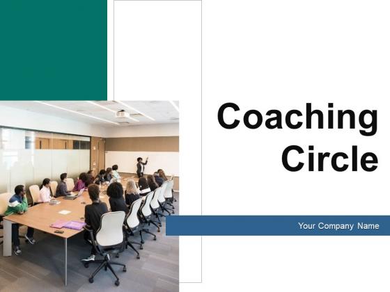 Coaching Circle Plan Process Ppt PowerPoint Presentation Complete Deck