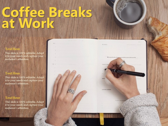 Coffee Breaks At Work Ppt PowerPoint Presentation Ideas Background Image