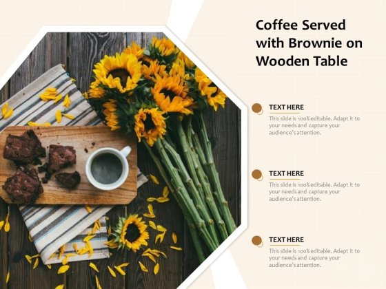 Coffee Served With Brownie On Wooden Table Ppt PowerPoint Presentation File Outline PDF