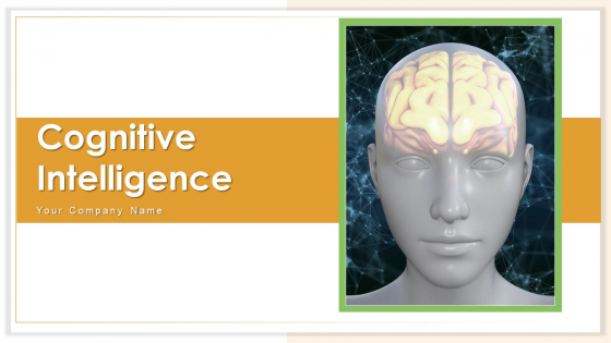 Cognitive Intelligence Business Vision Ppt PowerPoint Presentation Complete Deck With Slides