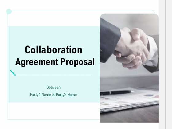 Collaboration Agreement Proposal Ppt PowerPoint Presentation Complete Deck With Slides