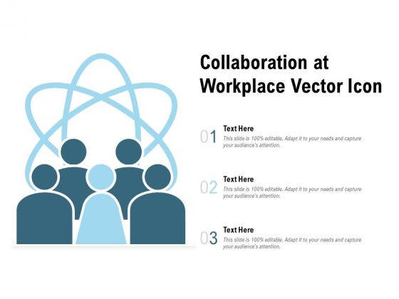 Collaboration At Workplace Vector Icon Ppt PowerPoint Presentation Inspiration Templates