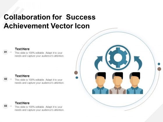 Collaboration For Success Achievement Vector Icon Ppt PowerPoint Presentation Gallery Designs PDF