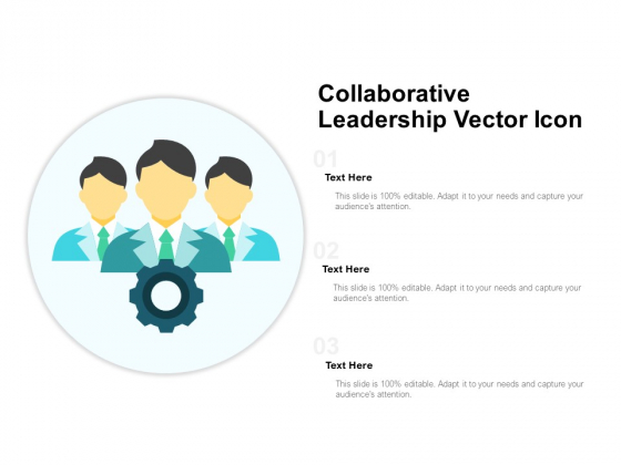 Collaborative Leadership Vector Icon Ppt Powerpoint Presentation Model Show