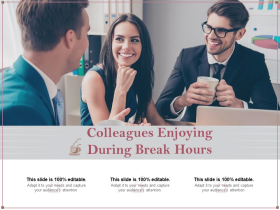 Colleagues Enjoying During Break Hours Ppt PowerPoint Presentation Infographics Gallery