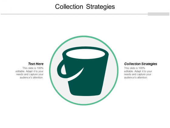 Collection Strategies Ppt PowerPoint Presentation Gallery Portrait Cpb