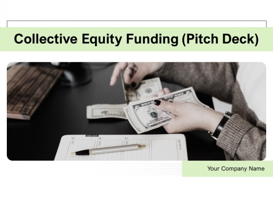 Collective_Equity_Funding_Pitch_Deck_Ppt_PowerPoint_Presentation_Complete_Deck_With_Slides_Slide_1
