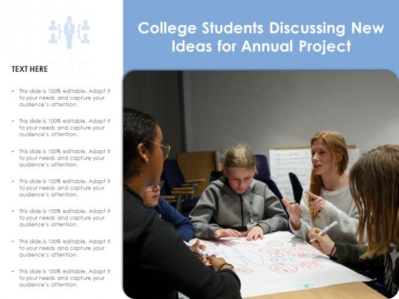 College Students Discussing New Ideas For Annual Project Ppt PowerPoint Presentation Gallery Demonstration PDF