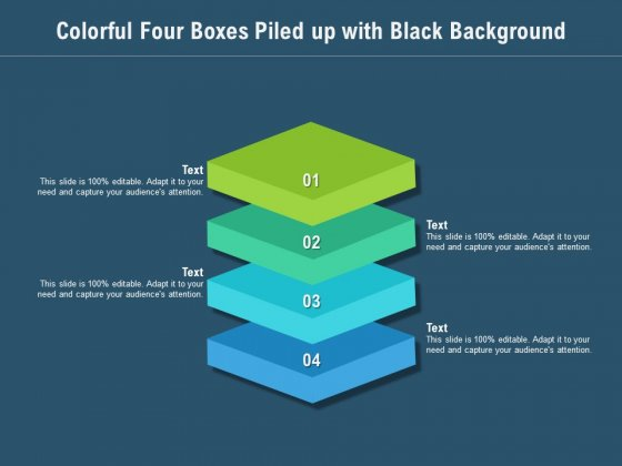 Colorful Four Boxes Piled Up With Black Background Ppt PowerPoint Presentation Styles Example PDF