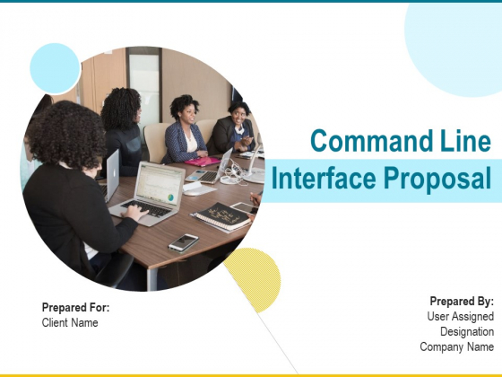 Command Line Interface Proposal Ppt PowerPoint Presentation Complete Deck With Slides