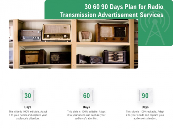 Commercial Broadcasting 30 60 90 Days Plan For Radio Transmission Advertisement Services Inspiration PDF