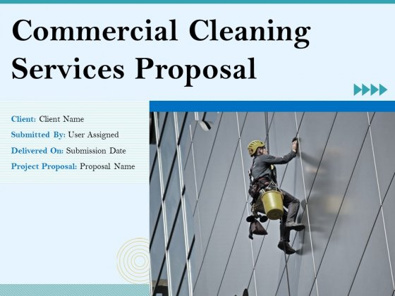 Commercial Cleaning Services Proposal Ppt PowerPoint Presentation Complete Deck With Slides