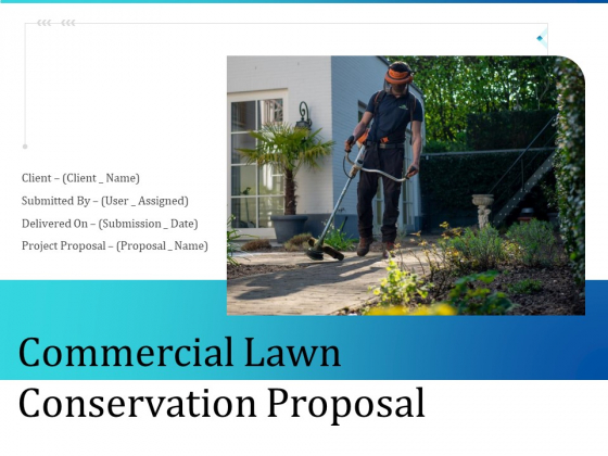 Commercial Lawn Conservation Proposal Ppt PowerPoint Presentation Complete Deck With Slides