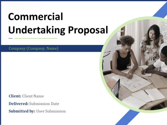 Commercial Undertaking Proposal Ppt PowerPoint Presentation Complete Deck With Slides