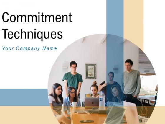 Commitment Techniques Employee Engagement Management Ppt PowerPoint Presentation Complete Deck