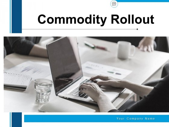 Commodity Rollout Product Team Ppt PowerPoint Presentation Complete Deck