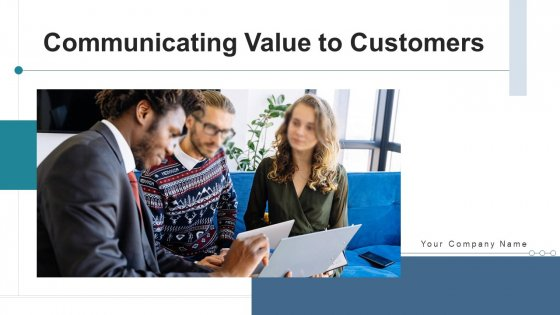 Communicating Value To Customers Monitor Measure Ppt PowerPoint Presentation Complete Deck With Slides
