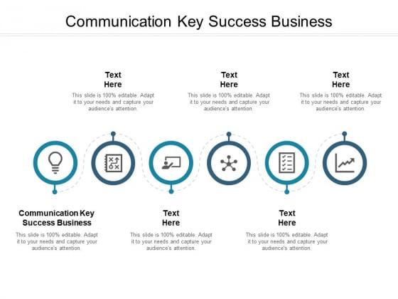 Communication Key Success Business Ppt PowerPoint Presentation Slides Structure Cpb