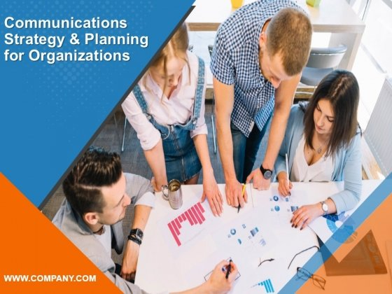 Communications Strategy And Planning For Organizations Ppt PowerPoint Presentation Complete Deck With Slides