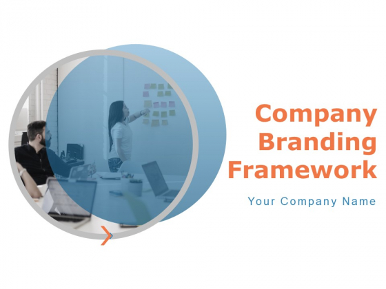 Company Branding Framework Ppt PowerPoint Presentation Complete Deck With Slides