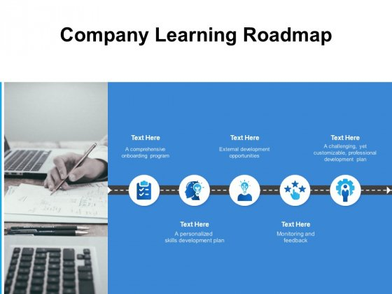 Company Learning Roadmap Ppt PowerPoint Presentation Ideas Deck