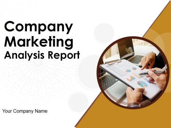 Company Marketing Analysis Report Ppt PowerPoint Presentation Complete Deck With Slides