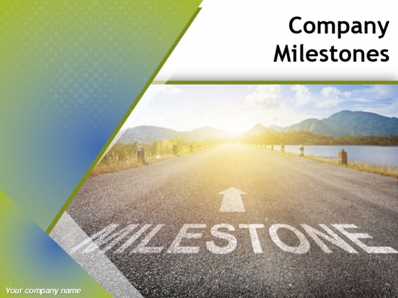 Company Milestones Ppt PowerPoint Presentation Complete Deck With Slides