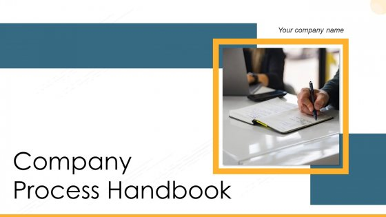 Company Process Handbook Ppt PowerPoint Presentation Complete Deck With Slides